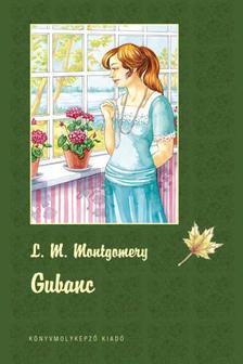 Lucy Maud Montgomery - Gubanc - FŰZÖTT