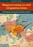 Nagy Miklós Mihály - Magyarország az első világháborúban