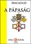 MACAULAY - A pápaság [eKönyv: epub, mobi]<!--span style='font-size:10px;'>(G)</span-->