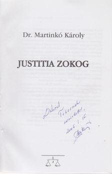 Dr. Martinkó Károly - Justitia zokog [antikvár]
