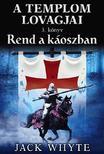 Jack Whyte - Rend a káoszban - A templom lovagjai 3.könyv
