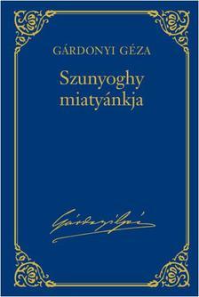 GÁRDONYI GÉZA - Gárdonyi Géza válogatott művei - 10.kötet - Szunyoghy miatyánkja #