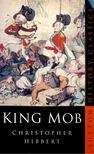 Christopher Hibbert - King Mob [antikvár]