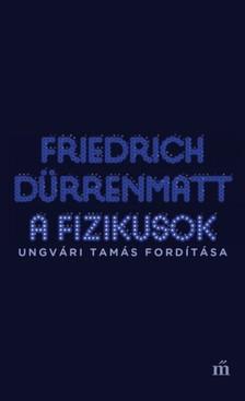 FRIEDRICH DÜRRENMATT - A fizikusok [eKönyv: epub, mobi]