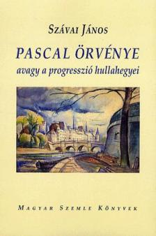 Szávai János - Pascal örvénye avagy a progresszió hullahegyei