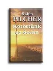 Robin Pilcher - KÖZÖTTÜNK AZ ÓCEÁN__