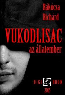 Rákócza Richard - Vukodlisac - a farkasember [eKönyv: epub, mobi]