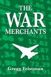 Feistman Gregg - The War Merchants [eKönyv: epub,  mobi]