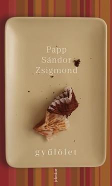PAPP SÁNDOR ZSIGMOND - Gyűlölet [eKönyv: epub, mobi]
