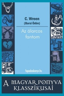 Wreen, C. - Az álarcos fantom [eKönyv: epub, mobi]
