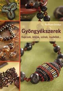 Pereczes Orsolya - Gyöngyékszerek. Kapcsok, láncok, színek, modellek...