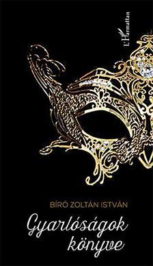 Bíró Zoltán István - Gyarlóságok könyve
