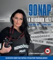 SZILVÁSI ENDRE - KLENK-SIPOS RITA - 90 nap a rendőrök közt