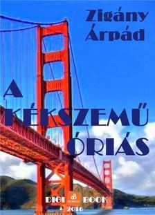 Zigány Árpád - A kékszemű óriás [eKönyv: epub, mobi]