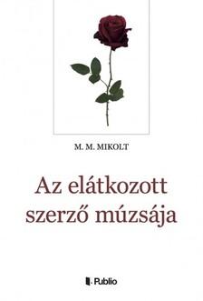 Mikolt M. M. - Az elátkozott szerző múzsája [eKönyv: epub, mobi]