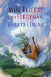 English Charlotte E. - Miss Ellerby and the Ferryman [eKönyv: epub,  mobi]