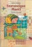 ZELK ZOLTÁN - Szavaseigaz Marci 2. kiadás<!--span style='font-size:10px;'>(G)</span-->