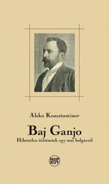 KONSZTANTINOV, ALEKO - Baj Ganjo