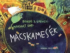 BORSOS J. GYÖNGYI-MAKHULT GABI - Macskamesék