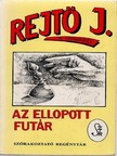 REJTŐ JENŐ - Az ellopott futár  [eKönyv: epub, mobi]<!--span style='font-size:10px;'>(G)</span-->