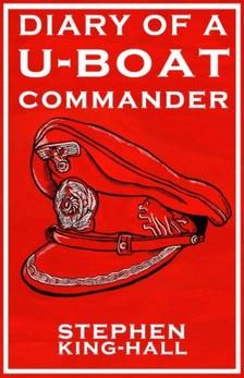 King-Hall Stephen - The Diary of a U-Boat Commander [eKönyv: epub, mobi]