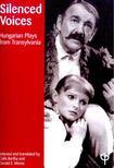BERTHA, CSILLA - MORSE, DONALD E. - Silenced Voices - Hungarian Plays from Transylvania [antikvár]