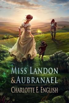 English Charlotte E. - Miss Landon and Aubranael [eKönyv: epub, mobi]