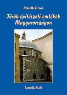 Németh István - Török építészeti emlékek Magyarországon