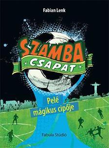 Fabian Lenk - Szamba Csapat 2. - Pelé mágikus cipője