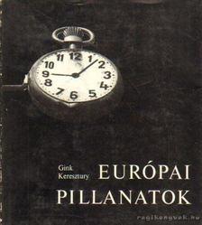 Keresztury Dezső, Gink Károly - Európai pillanatok [antikvár]