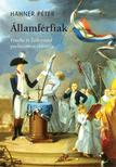 Hahner Péter - Államférfiak. Fouché és Talleyrand párhuzamos életrajza<!--span style='font-size:10px;'>(G)</span-->