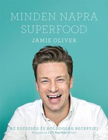 Jamie Oliver - Minden napra superfood - Az egészség és boldogság receptjei