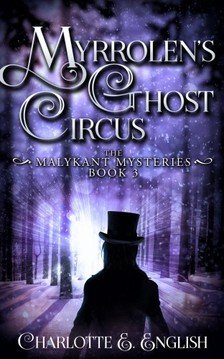English Charlotte E. - Myrrolen's Ghost Circus [eKönyv: epub, mobi]
