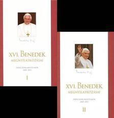XVI. Benedek pápa - XVI. Benedek pápa megnyilatkozásai I-II.
