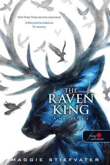 Maggie Stiefvater - The Raven King - A Hollókirály - KÖTÖTT