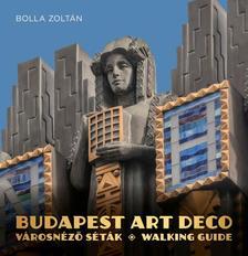 Bolla Zoltán - Budapest Art Deco városnéző séták - walking guide
