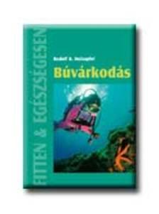 HOLZAPFEL, RUDOLF B. - BÚVÁRKODÁS /FITTEN ÉS EGÉSZSÉGESEN/