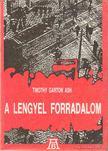 Ash, Timothy Garton - A lengyel forradalom [antikvár]