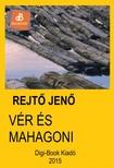 REJTŐ JENŐ - Vér és mahagóni [eKönyv: epub, mobi]<!--span style='font-size:10px;'>(G)</span-->
