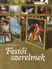 Nyáry Krisztián - Festői szerelmek<!--span style='font-size:10px;'>(G)</span-->