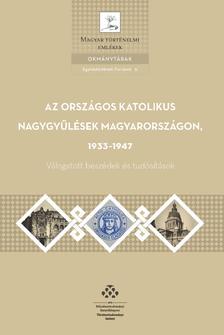 - Az országos katolikus nagygyűlések Magyarországon, 1933-1947