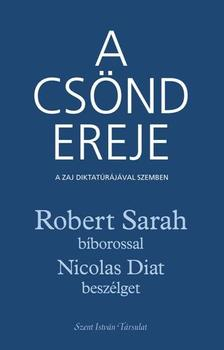 Robert Sarah - Nicolas Diat - A csönd ereje