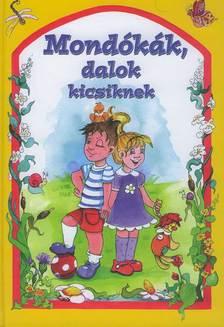 - MONDÓKÁK, DALOK KICSIKNEK