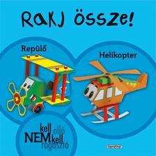 Napraforgó Könyvkiadó - Rakj össze! - Repülő, helikopter