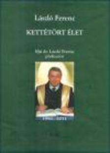 László Ferenc - Kettétört élet