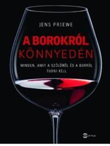 Jens Priewe - A borokról könnyedén