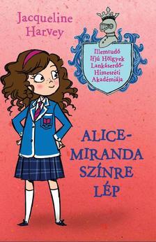 Jacqueline Harvey - Alice-Miranda színre lép