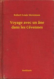ROBERT LOUIS STEVENSON - Voyage avec un âne dans les Cévennes [eKönyv: epub, mobi]