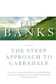 BANKS, IAIN - The Steep Approach to Garbadale [antikvár]