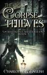 English Charlotte E. - The Corpse Thieves [eKönyv: epub, mobi]